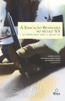A Educação Brasileira no Século XX e as Perspectivas para o Século XXI
