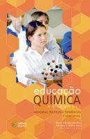 Educação Química no Brasil: memórias, políticas e tendências