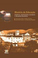 História da Educação: arquivos, instituições escolares e memória histórica