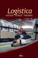Logística: Armazenagem, Distribuição e Trade Marketing
