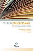 Políticas Educacionais e (Re) Significações do Currículo