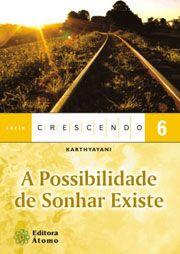 A Possibilidade de Sonhar Existe