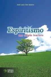 Espiritismo: uma religião brasileira