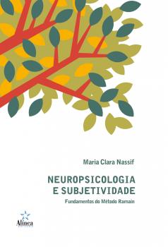 Neuropsicologia e Subjetividade: Fundamentos do Método Ramain