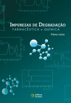 Impurezas de Degradação: Farmacêutica e Química
