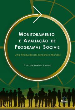 Monitoramento e Avaliação de Programas Sociais: uma introdução aos conceitos e técnicas