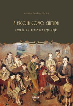 A Escola como Cultura: experiência, memória e arqueologia