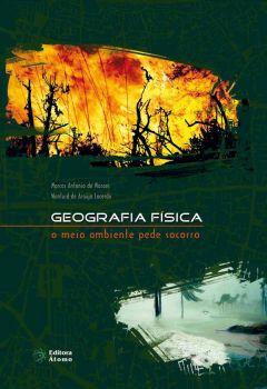 Geografia física: o meio ambiente pede socorro