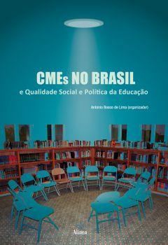 CMEs no Brasil: qualidade social e política da educação