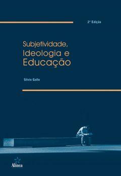Subjetividade, Ideologia e Educação