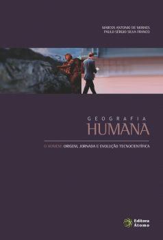 Geografia Humana: o homem: origem, jornada e evolução tecnocientífica