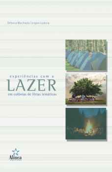 Experiências com o Lazer em Colônias de Férias Temáticas