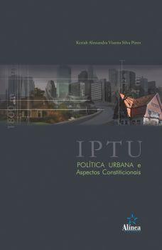 IPTU, Política Urbana e Aspectos Constitucionais