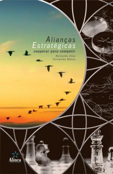 Alianças Estratégicas: cooperar para competir