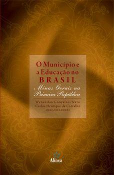 O Município e a Educação no Brasil: Minas Gerais na primeira república