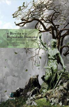 O Direito e a Dignidade Humana: aspectos éticos e socioambientais