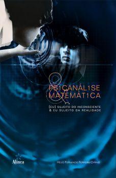 Psicanálise & Matemática: [eu] sujeito do inconsciente & eu sujeito da realidade