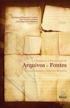 A Pesquisa e a Preservação de Arquivos e Fontes para a Educação, Cultura e Memória