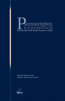 Psicossomática Psicanalítica: intersecções entre teoria, pesquisa e clínica