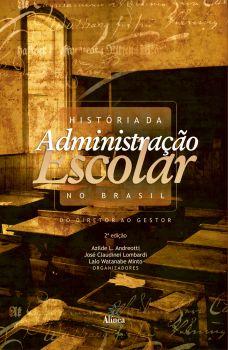 História da Administração Escolar no Brasil: do diretor ao gestor