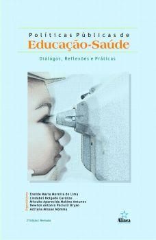 Políticas Públicas de Educação-saúde: reflexos, diálogos e práticas