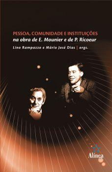 Pessoa, Comunidade e Instituições na Obra de E. Mounier e de P. Ricoeur