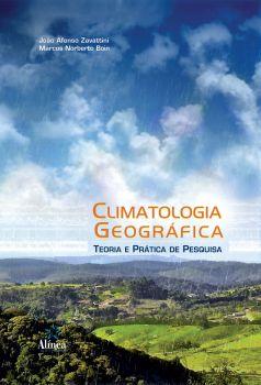 Climatologia Geográfica: teoria e prática de pesquisa