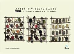 Artes e Vicinalidades: entre a gravura, o objeto e a instalação