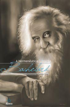 A Hermenêutica Francesa: Bachelard