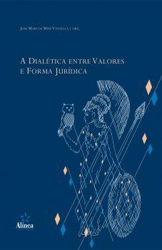 A dialética entre valores e forma jurídica