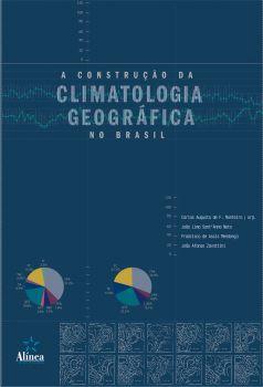 A Construção da Climatologia Geográfica no Brasil