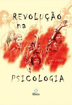Revolução na Psicologia: da alienação à emancipação