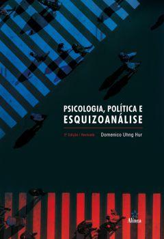 Psicologia, política e esquizoanálise