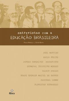 Entrevistas com a educação brasileira (realizadas entre 1985 - 1988)
