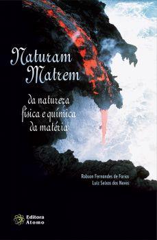 Naturam Matrem: da natureza física e química da matéria