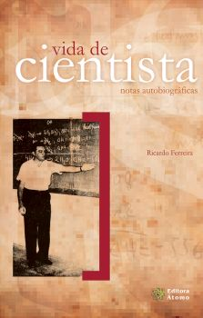 Vida de Cientista: notas autobiográficas