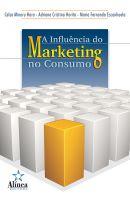 A Influência do Marketing no Consumo