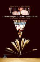 Administração Escolar e Educacional: planejamento, políticas e gestão