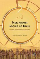 Indicadores Sociais no Brasil: conceitos, fontes de dados e aplicações