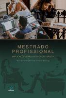 Mestrado profissional: implicações para a educação básica