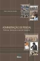 Administração de Pessoal: práticas, técnicas e leis do trabalho