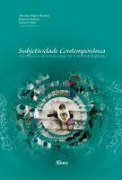 Subjetividade Contemporânea: discussões epistemológicas e metodológicas