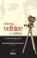 Cinema, Velhice e Cultura: cinedebate