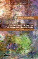 Contribuição do Pedagogo e da Pedagogia para a Educação Escolar: pesquisa e crítica