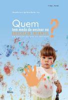 Quem tem Medo de Ensinar na Educação Infantil? em defesa do ato de ensinar