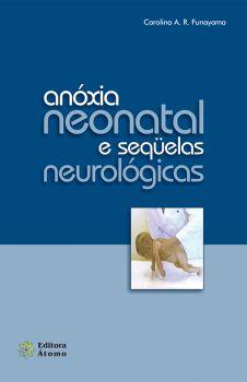 Anóxia Neonatal e Seqüelas Neurológicas