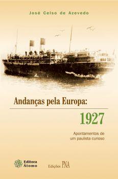 Andanças pela Europa: 1927 - Apontamentos de um paulista curioso