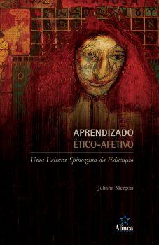 Aprendizado ético-afetivo: uma leitura spinozana da educação