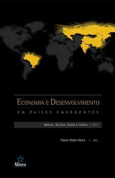 Economia e Desenvolvimento em Países Emergentes: Brasil, Rússia, Índia e China / BRIC