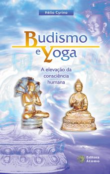 Budismo e Yoga: a elevação da consciência humana